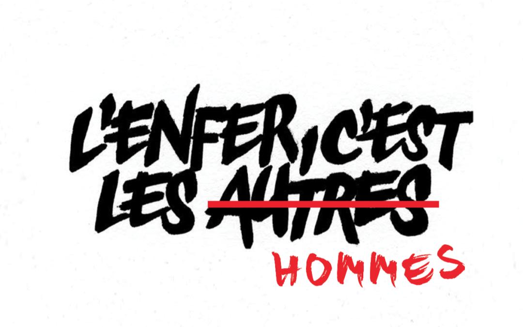 #RTM | Confidences | L'enfer, c'est les hommes !*