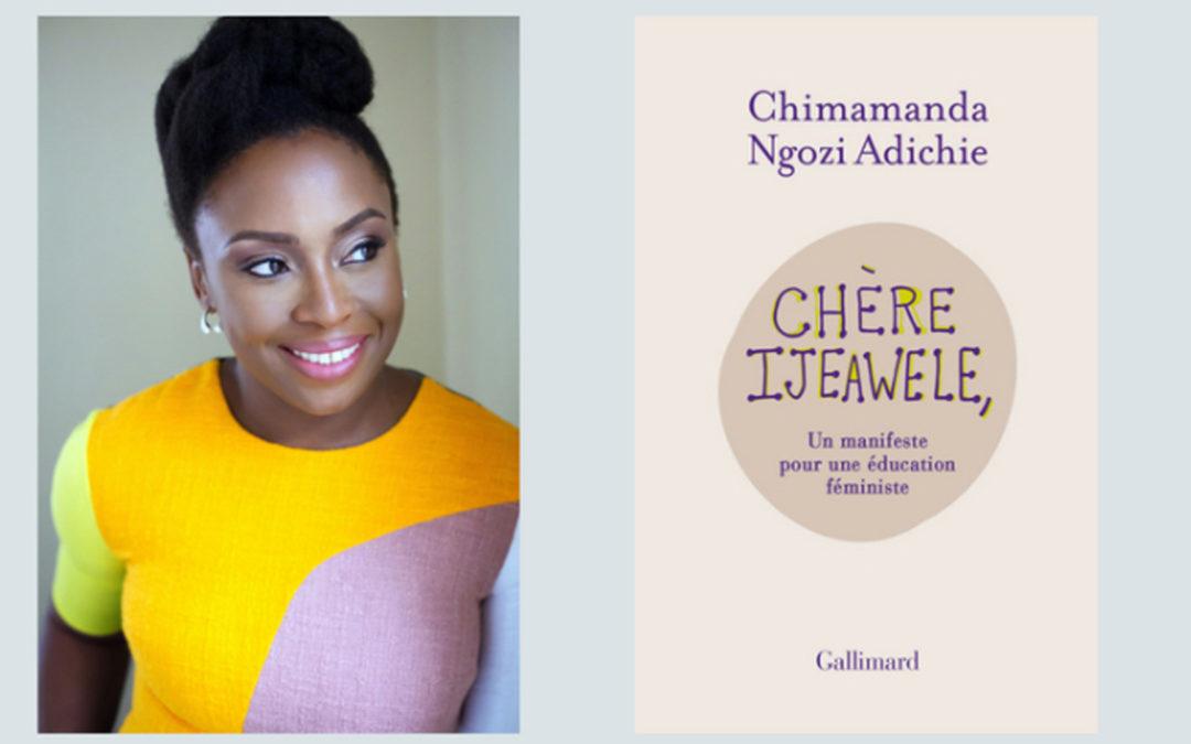 «Chère Ijeawele – ou un manifeste pour une éducation féministe »