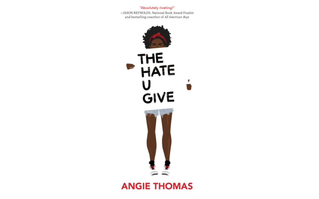 Angie Thomas – The Hate U Give
