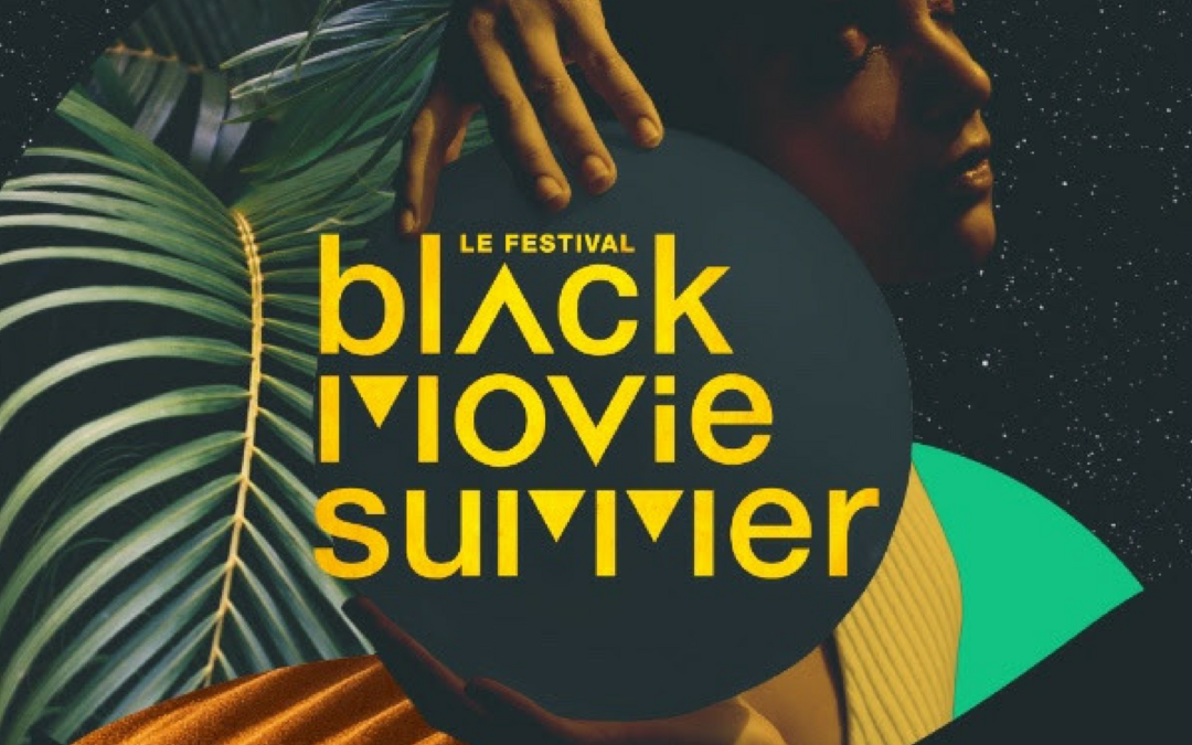 Le festival Black Movie Summer revient du 14 au 19 août 2018