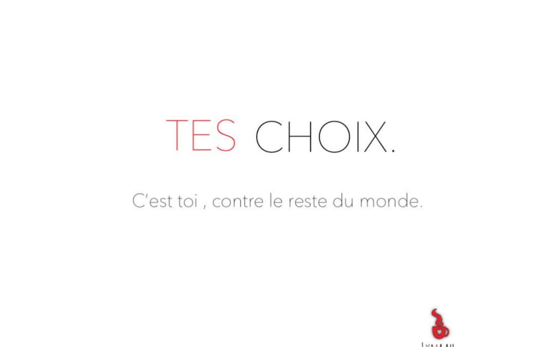 Tes choix …